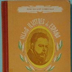 Libros de segunda mano: LMV - JOSE GUILLOT CARRATALA.- JOAQUIN SOROLLA- COL. HIJOS ILUSTRES DE ESPAÑA. Nº14. PLASENCIA. 1950. Lote 171515610