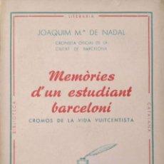 Libros de segunda mano: MEMÒRIES D'UN ESTUDIANT BARCELONÍ. CROMOS DE LA VIDA VUITCENTISTA. Lote 171610565