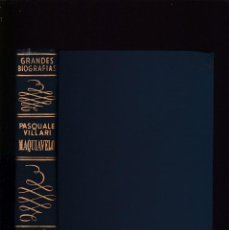 Libros de segunda mano: MAQUIAVELO - PASQUALE VILLARI - GANDESA EDITORIAL 1953 / ILUSTRADO - MÉXICO. Lote 171614634