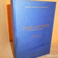 Libros de segunda mano: JOSE ANTONIO,BIOGRAFIA APASIONADA / FELIPE XIMENEZ DE SANDOVAL. Lote 171618128