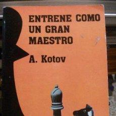 Libros de segunda mano: ENTRENE COMO UN GRAN MAESTRO, A. KOTOV, ED. CLUB DE AJEDREZ. Lote 171618187