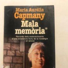 Libros de segunda mano: MARIA AURÈLIA CAPMANY. MALA MEMÒRIA. PLANETA, 1987. 1A. ED. DEDICATORIA AUTÓGRAFA AUTORA. BIOGRAFIA. Lote 171623019