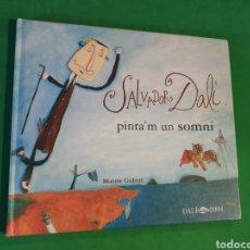 Libros de segunda mano: SALVADOR DALI. PINTA'M UN SOMNI. MONTSE GISBERT. SERRES. 2004. Lote 171704175