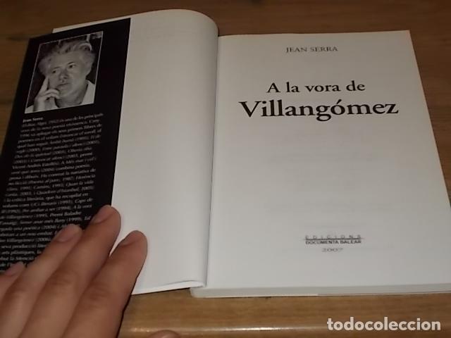 Libros de segunda mano: A LA VORA DE VILLANGÓMEZ . JEAN SERRA. EDICIONS DOCUMENTA BALEAR. 2007 . EIVISSA . - Foto 2 - 171735244