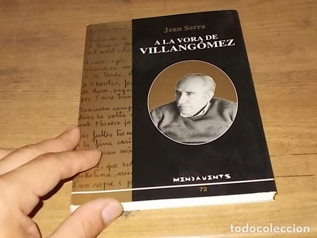 A LA VORA DE VILLANGÓMEZ . JEAN SERRA. EDICIONS DOCUMENTA BALEAR. 2007 . EIVISSA . (Libros de Segunda Mano - Biografías)