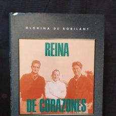 Libros de segunda mano: REINA DE CORAZONES OLGHINA DE ROBILANT. Lote 171962533