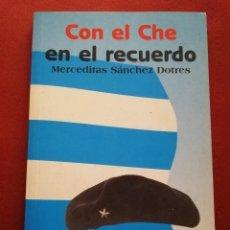 Libros de segunda mano: CON EL CHE EN EL RECUERDO (MERCEDITAS SÁNCHEZ DOTRES) EDICIONES LIBERTARIAS. Lote 172084778