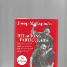Libros de segunda mano: JOSEP MARIA ESPINAS RELACIONS PARTICULARS EDICIONS LA CAMPANA BARCELONA 2007. Lote 172280842