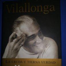 Libros de segunda mano: VILLALONGA. LA CRUDA Y TIERNA VERDAD. MEMORIAS NO AUTORIZADAS L. Lote 172695224