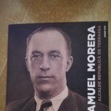 Libros de segunda mano: SAMUEL MORERA. ALCALDE REPUBLICÀ DE TERRASSA (JOSEP PUY). Lote 172698458