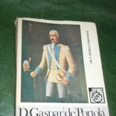 Libros de segunda mano: D.GASPAR DE PORTOLÁ. DESCUBRIDOR Y 1ER GOBERNADOR DE CALIFORNIA, DE F,BONEU COMPANYS 1970. Lote 172833427