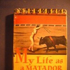 Libros de segunda mano: ARRUZA. CARLOS - BARNABY CONRAD: - MY LIFE AS A MATADOR: THE AUTOBIOGRAPHY OF CARLOS ARRUZA - (1956). Lote 172854545