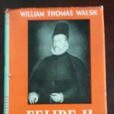 Libros de segunda mano: FELIPE II - WILLIAM THOMAS WALSH - 1968. Lote 172990400