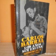 Livros em segunda mão: LOS AÑOS SIN EXCUSA,MEMORIAS II / CARLOS BARRAL. Lote 173001593