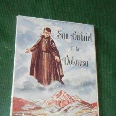 Libros de segunda mano: SAN GABRIEL DE LA DOLOROSA, DE P.JUAN DE LA CRUZ - LABARO 1955. Lote 173003445