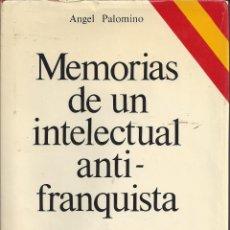 Libros de segunda mano: MEMORIAS DE UN INTELECTUAL ANTIFRANQUISTA. ANGEL PALOMINO.ALFAGUARA.1972. Lote 173086325