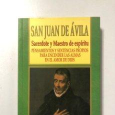 Libros de segunda mano: SAN JUAN DE AVILA. SACERDOTE Y MAESTRO DE ESPIRITU. EDIBESA. MADRID, 2009. PAGS: 282. Lote 262883930