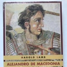 Libros de segunda mano: ALEJANDRO DE MACEDONIA (EL VIAJE AL FIN DEL MUNDO). HAROLD LAMB. NUEVO. Lote 201167305