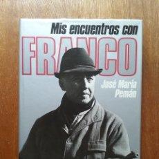 Libros de segunda mano: MIS ENCUENTROS CON FRANCO, JOSE MARIA PEMAN, MUNDO ACTUAL DE EDICIONES, 1976. Lote 173400717