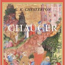 Libros de segunda mano: CHAUCER. G. K. CHESTERTON. NUEVO. Lote 173590673