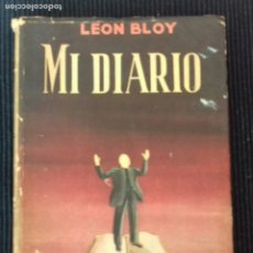 Libros de segunda mano: MI DIARIO.LEON BLOY.EDITORIAL MUNDO MODERNO 1947.. Lote 173635104