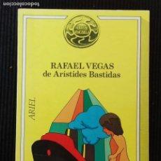 Libros de segunda mano: RAFAEL VEGAS DE ARISTIDES BASTIDAS. ARIEL 1978.. Lote 173636110