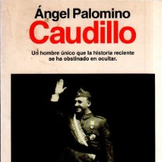 Libros de segunda mano: CAUDILLO. ANGEL PALOMINO. 2ª EDICION. PLANETA. 1992.. Lote 173638074