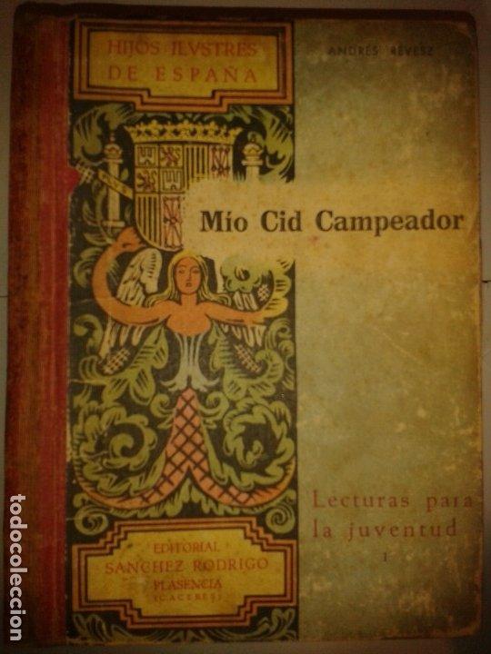 HIJOS ILUSTRES DE ESPAÑA MIO CID CAMPEADOR 1942 ANDRÉS RÉVESZ 1ª EDICIÓN LECTURAS JUVENTUD I (Libros de Segunda Mano - Biografías)