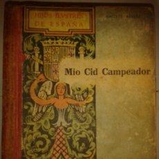 Libros de segunda mano: HIJOS ILUSTRES DE ESPAÑA MIO CID CAMPEADOR 1942 ANDRÉS RÉVESZ 1ª EDICIÓN LECTURAS JUVENTUD I. Lote 173659268