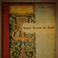 Libros de segunda mano: HIJOS ILUSTRES DE ESPAÑA SANTA TERESA DE JESÚS 1943 ANDRÉS RÉVESZ 1ª EDICIÓN LECTURAS JUVENTUD V. Lote 173660160