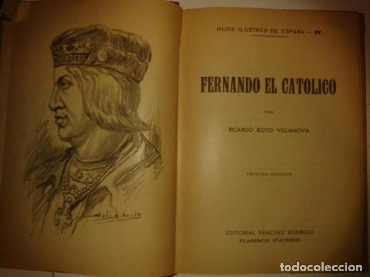 Libros de segunda mano: HIJOS ILUSTRES DE ESPAÑA FERNANDO EL CATÓLICO 1943 R. ROYO VILLANOVA 1ª EDICIÓN LECTURAS JUVENTUD IV - Foto 2 - 173660292