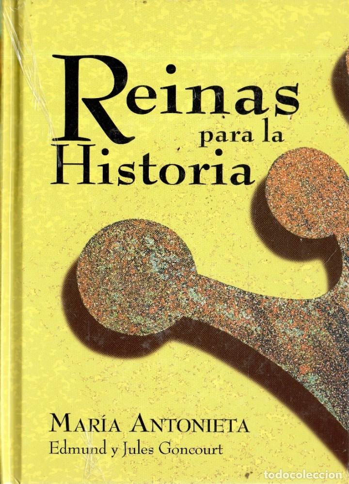 VESIV COLECCION CLUB INTERNACIONAL DEL LIBRO REINAS PARA LA HISTORIA MARIA ANTONIETA PRECINTADO (Libros de Segunda Mano - Biografías)