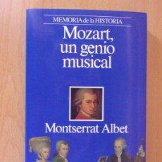 Libros de segunda mano: MOZART, UN GENIO MUSICAL / MONSERRAT ALBET / 1993. PLANETA. Lote 173730103