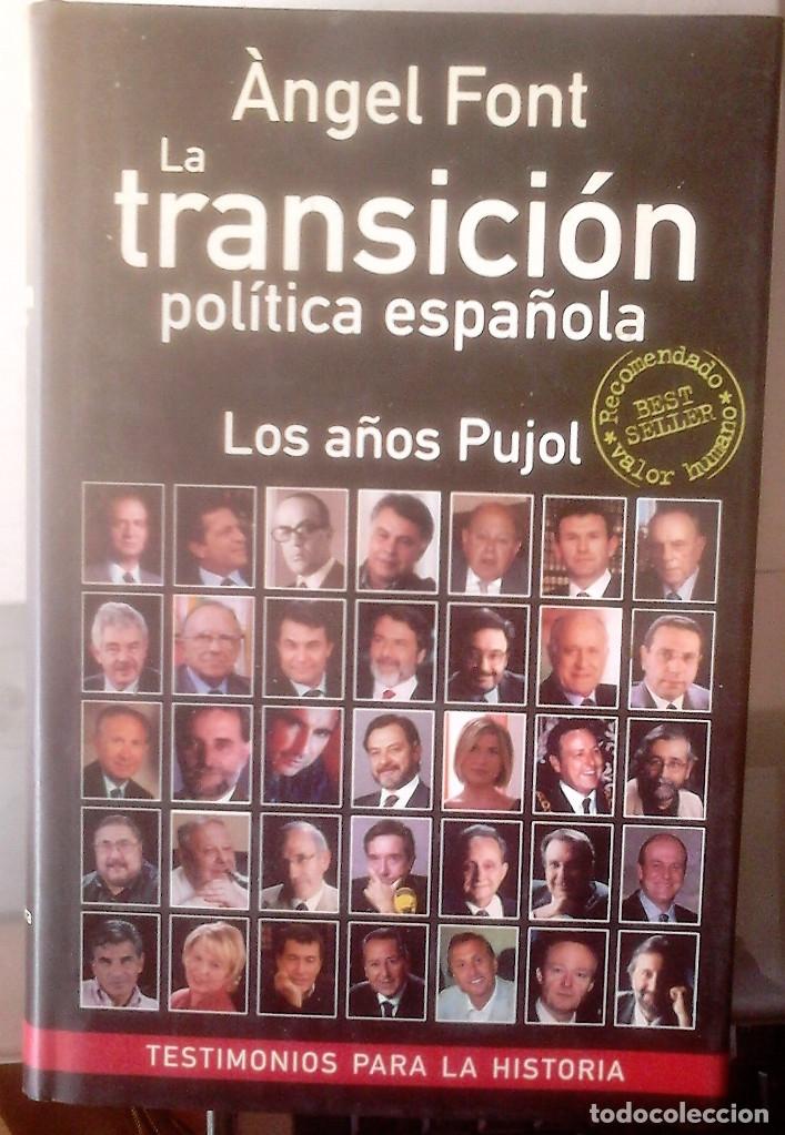 ÀNGEL FONT - LA TRANSICIÓN POLÍTICA ESPAÑOLA (LOS AÑOS PUJOL) (Libros de Segunda Mano - Biografías)