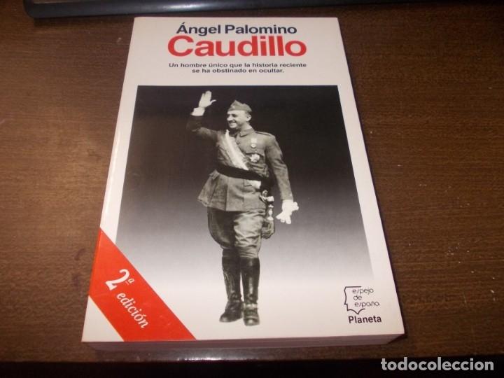 CAUDILLO, ANGEL PALOMINO. PLANETA 2ª ED. DICBRE 1.992, TEXTOS SUBRAYADOS (Libros de Segunda Mano - Biografías)