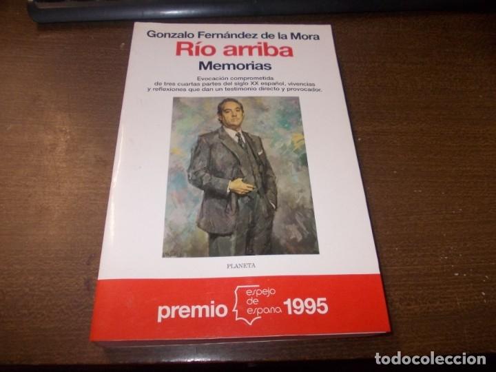 RÍO ARRIBA, MEMORIAS. GONZALO FERNÁNDEZ DE LA MORA. PLANETA 1ª ED. MARZO 1.995 (Libros de Segunda Mano - Biografías)