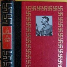 Libros de segunda mano: LA VIDA FANTASTICA DE ADOLFO HITLER. ALAN BULLOCK. TOMO II. Lote 173985339