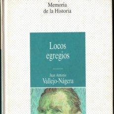Libros de segunda mano: LOCOS EGREGIOS (JUAN ANTONIO VALLEJO-NÁGERA). Lote 173996932