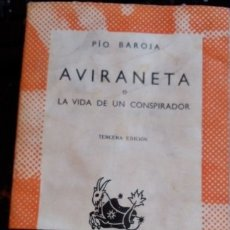 Libros de segunda mano: AVIRANETA O LA VIDA DE UN CONSPIRADOR. - BAROJA, PIO.. Lote 173729715