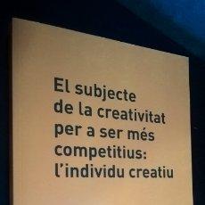Libros de segunda mano: SUBJECTE DE LA CREATIVITAT PER A SER MÉS COMPETITIUS:L´INDIVIDU CREATIU.JOAN B. RENART.VICHY CATALAN. Lote 174221667