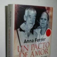 Libros de segunda mano: UN PACTO DE AMOR. MI VIDA JUNTO A VICENTE FERRER. FERRER ANNA. 2009. Lote 174368514