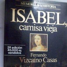 Livros em segunda mão: ISABEL, CAMISA VIEJA. FERNANDO VIZCAÍNO CASAS. Lote 174956323