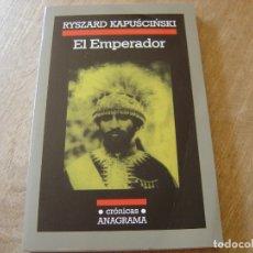 Libros de segunda mano: EL EMPERADOR. RYSZARD KAPUSCINSKI. EDITORIAL ANAGRAMA 1989.. Lote 175157185