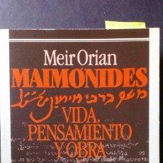 Libros de segunda mano: MAIMONIDES. VIDA, PENSAMIENTO Y OBRA - MEIR ORIAN. Lote 175262952