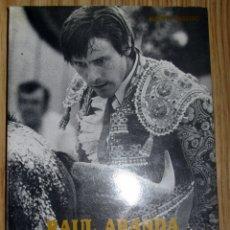 Libros de segunda mano: LIBRO TORERO RAUL ARANDA UNA VIDA CON EL TOREO ALBERTO MAESTRO EDITORES MIRA 1992. Lote 175323320