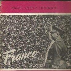 Libros de segunda mano: FRANCO.UNA VIDA AL SERVICIO DE LA PATRIA. ANGEL PEREZ RODRIGO. EDITORIAL ESCUELA ESPAÑOLA. 1947. Lote 175359544
