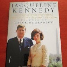 Libros de segunda mano: JACQUELINE KENNEDY. CONVERSACIONES HISTÓRICAS SOBRE MI VIDA CON JOHN F. KENNEDY (AGUILAR). Lote 210709934