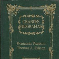 Libros de segunda mano: GRANDES BIOGRAFIAS BENJAMIN FRANKLIN THOMAS A EDISON EDICIONES RUEDA. Lote 175461170