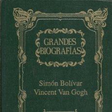 Libros de segunda mano: GRANDES BIOGRAFIAS SIMON BOLIVAR VINCENT VAN GOGH EDICIONES RUEDA. Lote 175461205