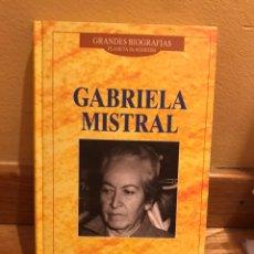 Libros de segunda mano: GABRIELA MISTRAL GRANDES BIOGRAFÍAS. Lote 175844448